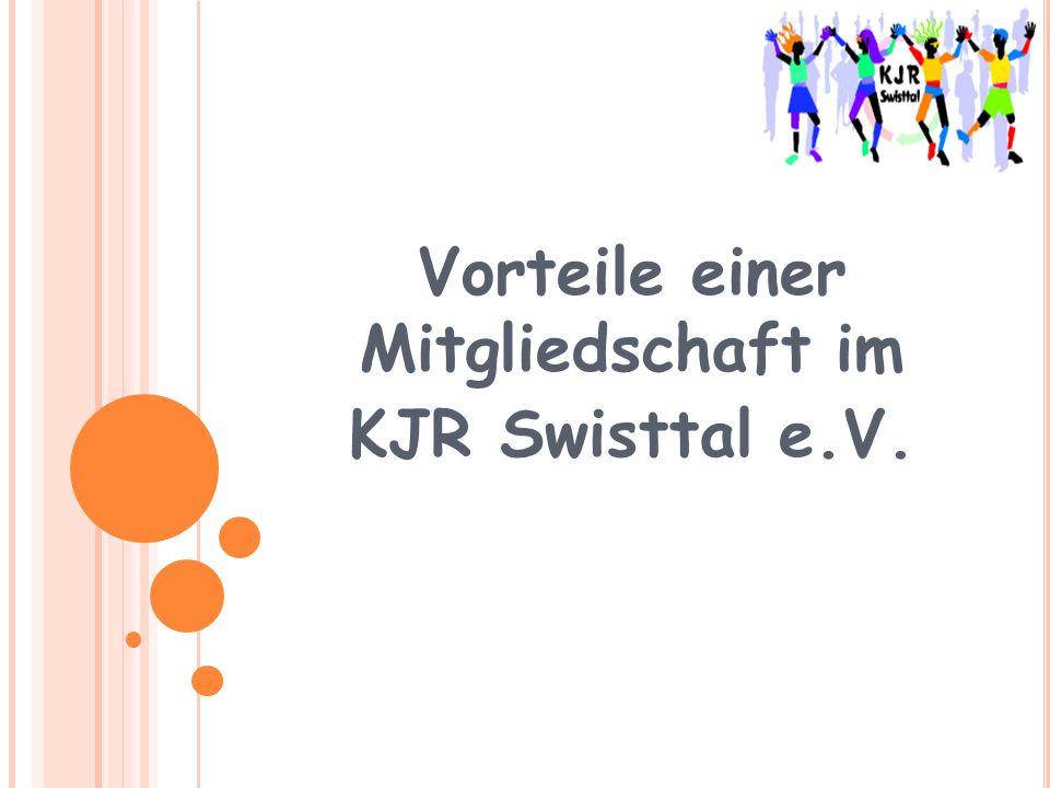 Vorteile einer Mitgliedschaft im KJR Swisttal e.V.