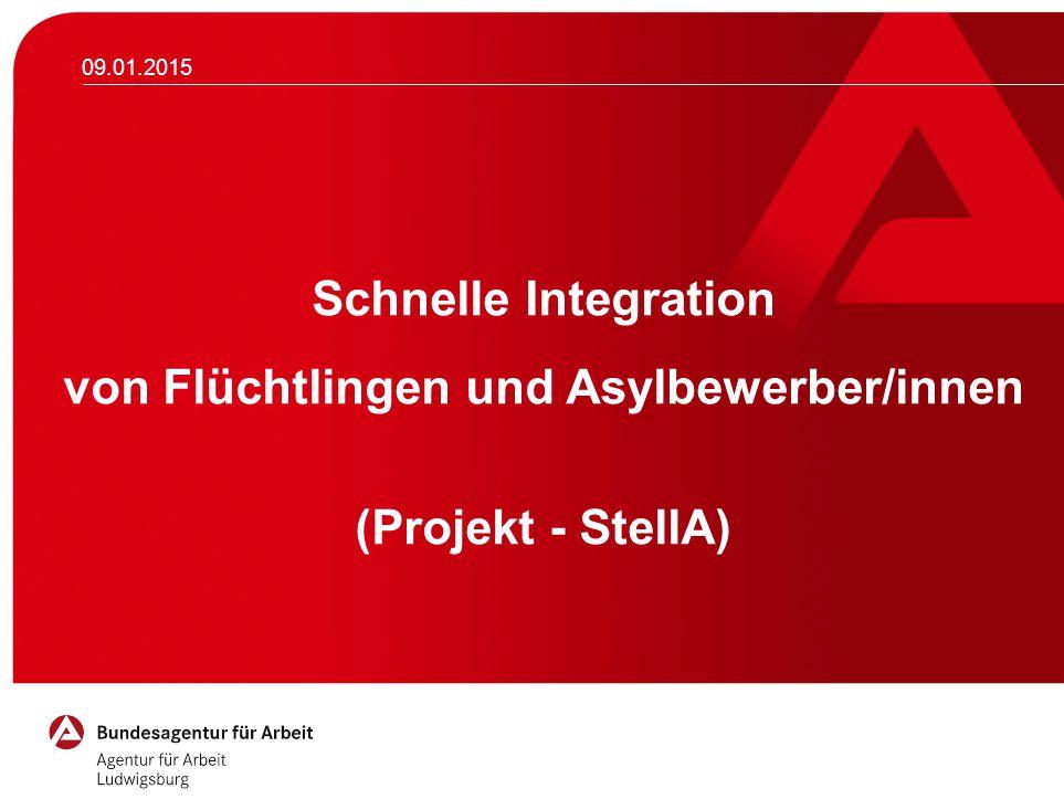 Schnelle Integration von Flüchtlingen und Asylbewerber/innen (Projekt - StellA) 09.01.2015