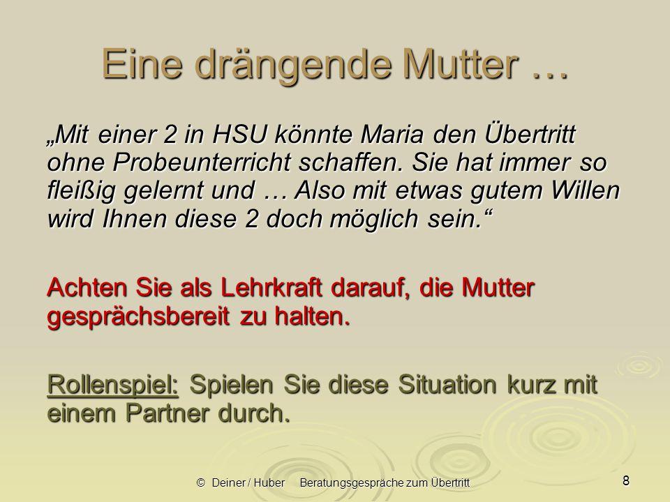 © Deiner / Huber Beratungsgespräche zum Übertritt 9 Lösungsorientiert beraten