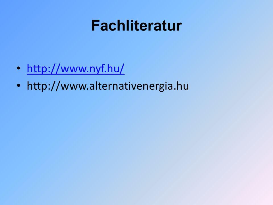Fachliteratur http://www.nyf.hu/ http://www.alternativenergia.hu