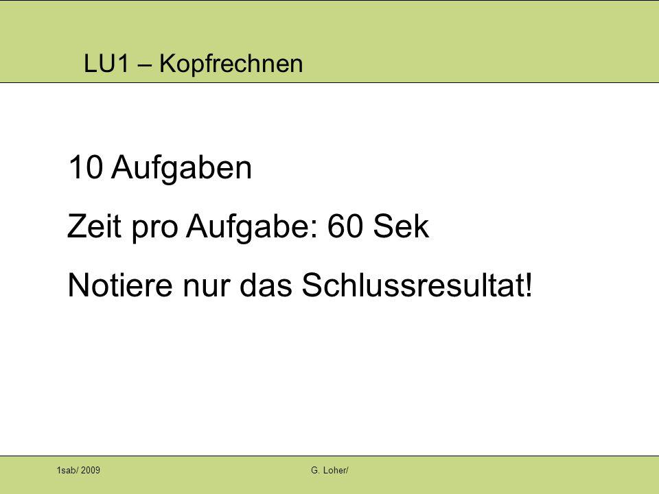 LU1 – Kopfrechnen 1sab/ 2009G.