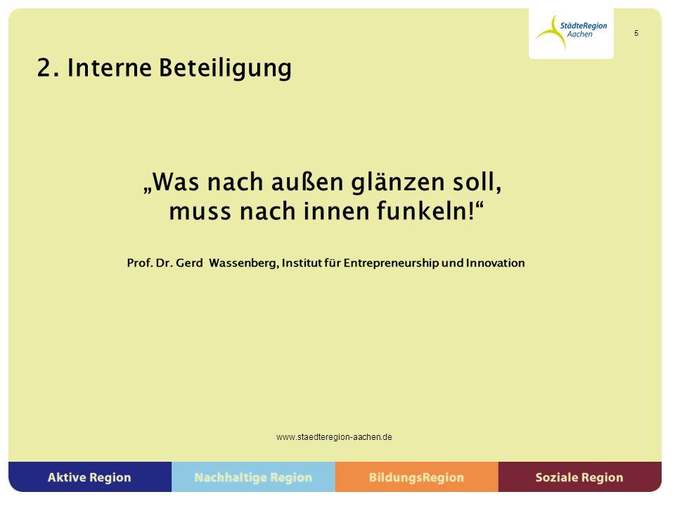 Inklusionskonferenz ▶ Erarbeitung eines Inklusionsplans für die Städteregion Aachen ▶ Einbeziehung der Behindertenverbände ▶ Einbeziehung der Kommunen www.staedteregion-aachen.de 16