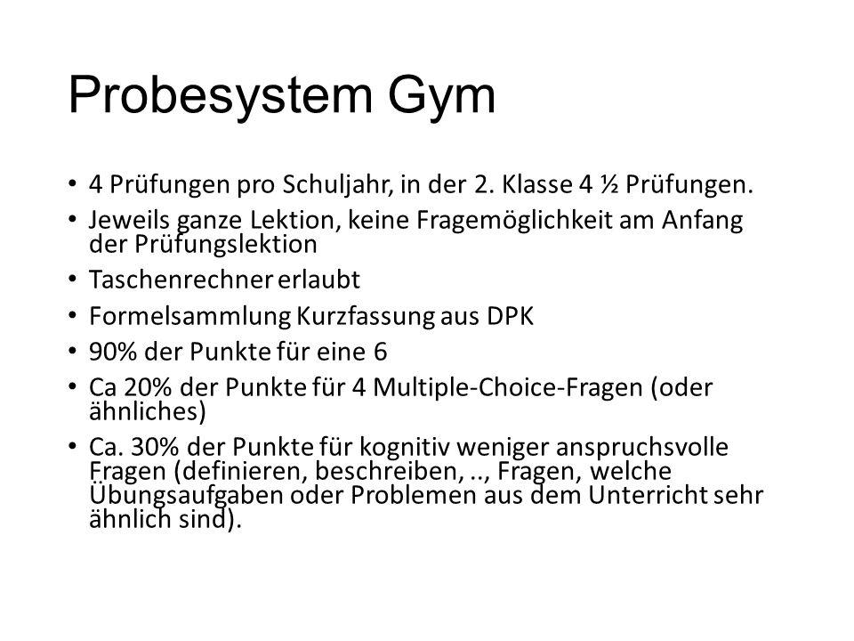 Probesystem Gym Nachtests generell nach jeder Prüfung Die Nachprüfungen finden nur statt, wenn alle KandidatInnen einer Klasse anwesend sind.