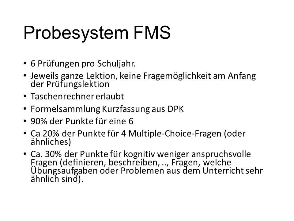 Probesystem FMS 6 Prüfungen pro Schuljahr.