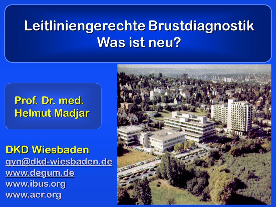 DKD Wiesbaden gyn@dkd-wiesbaden.de www.degum.de www.ibus.orgwww.acr.org Prof.
