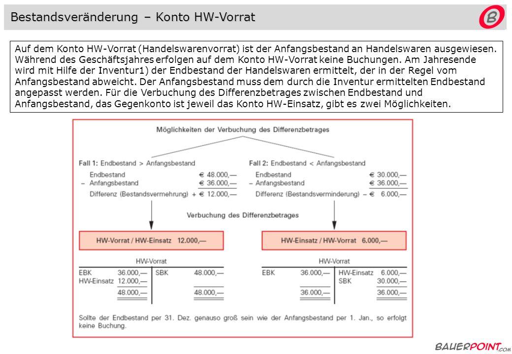 Im Soll des Kontos 5010 HW-Einsatz werden die Einkaufspreise verbucht, im Haben dürfen daher keinesfalls die Verkäufe (Verkaufspreise) verbucht werden.