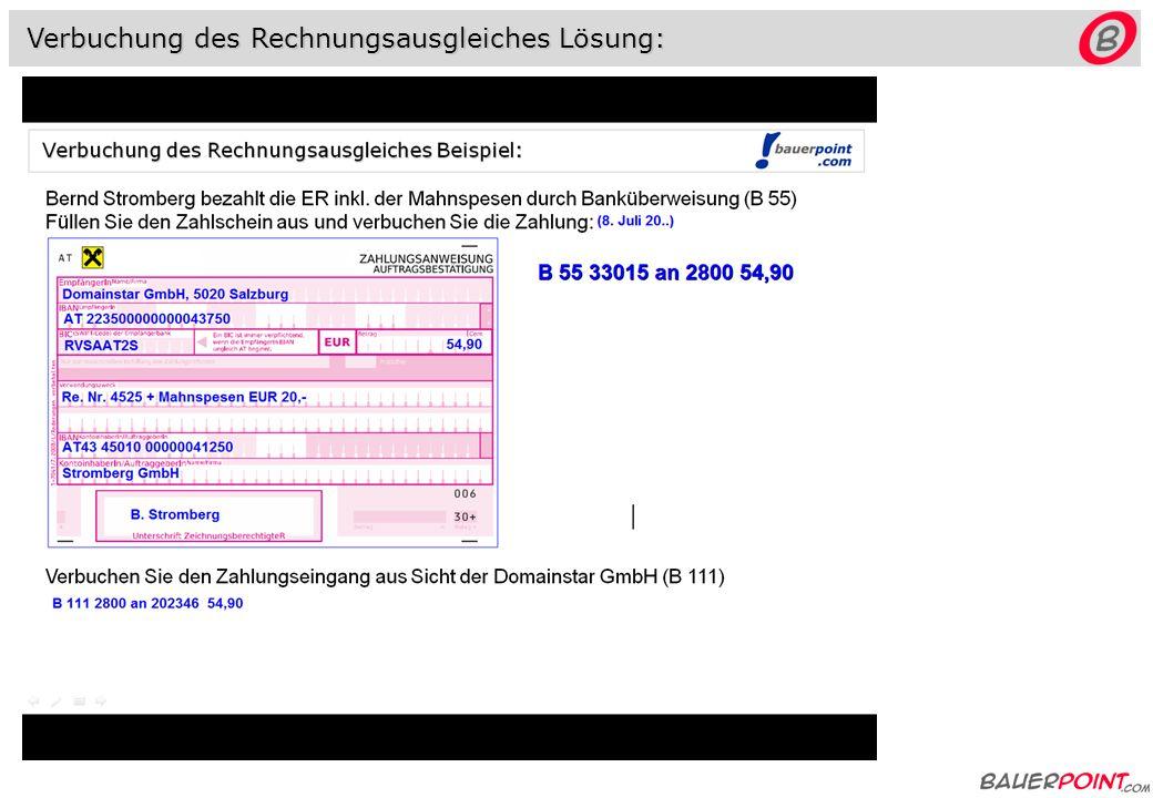 Verbuchung des Rechnungsausgleiches Beispiel: Bernd Stromberg bezahlt die ER am 8.7.