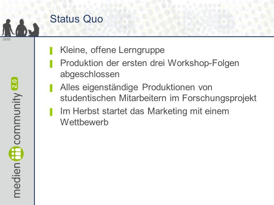 26/50 Status Quo ▌ Kleine, offene Lerngruppe ▌ Produktion der ersten drei Workshop-Folgen abgeschlossen ▌ Alles eigenständige Produktionen von studentischen Mitarbeitern im Forschungsprojekt ▌ Im Herbst startet das Marketing mit einem Wettbewerb