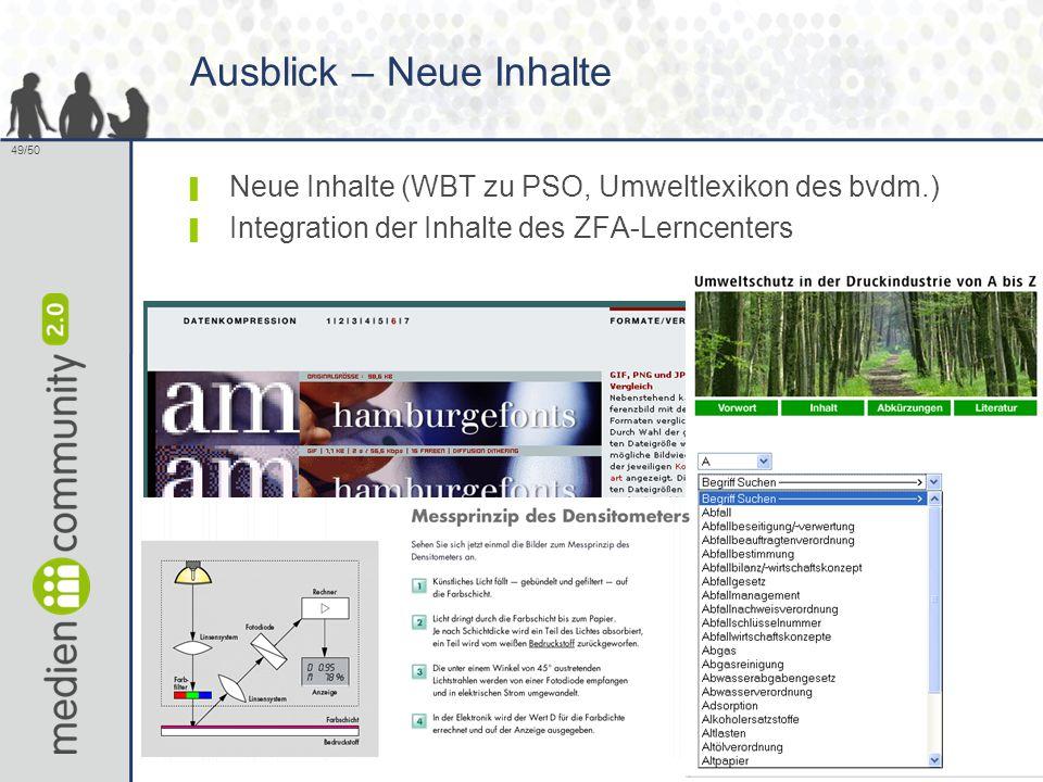 49/50 Ausblick – Neue Inhalte ▌ Neue Inhalte (WBT zu PSO, Umweltlexikon des bvdm.) ▌ Integration der Inhalte des ZFA-Lerncenters