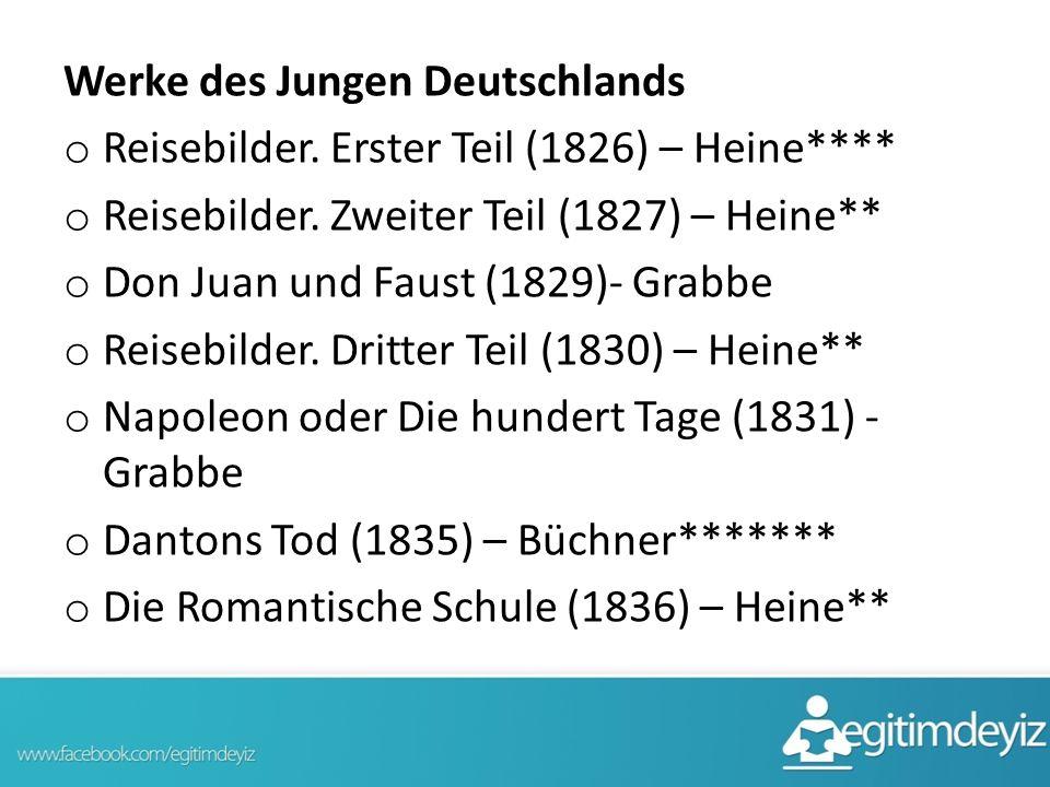 Werke des Jungen Deutschlands o Reisebilder. Erster Teil (1826) – Heine**** o Reisebilder. Zweiter Teil (1827) – Heine** o Don Juan und Faust (1829)-
