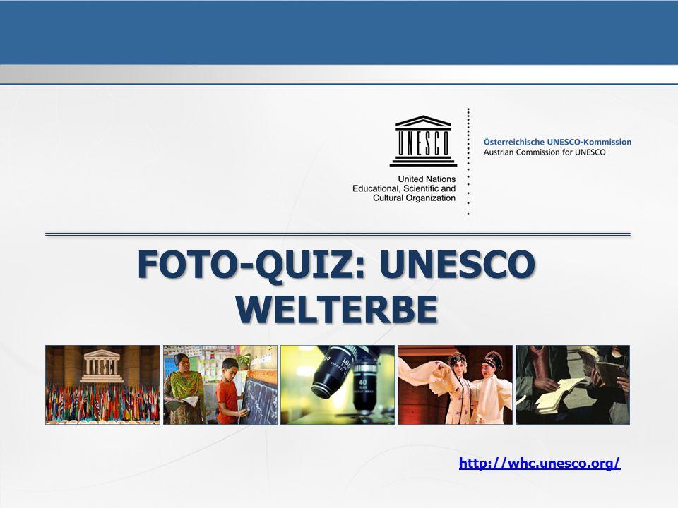 FOTO-QUIZ: UNESCO WELTERBE http://whc.unesco.org/
