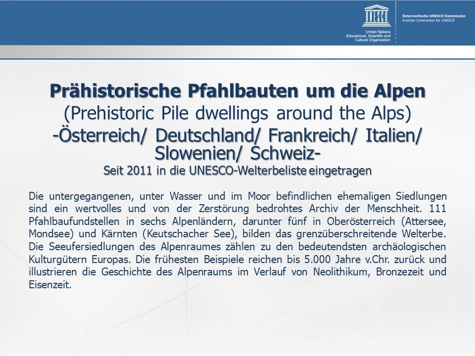 Prähistorische Pfahlbauten um die Alpen (Prehistoric Pile dwellings around the Alps) -Österreich/ Deutschland/ Frankreich/ Italien/ Slowenien/ Schweiz