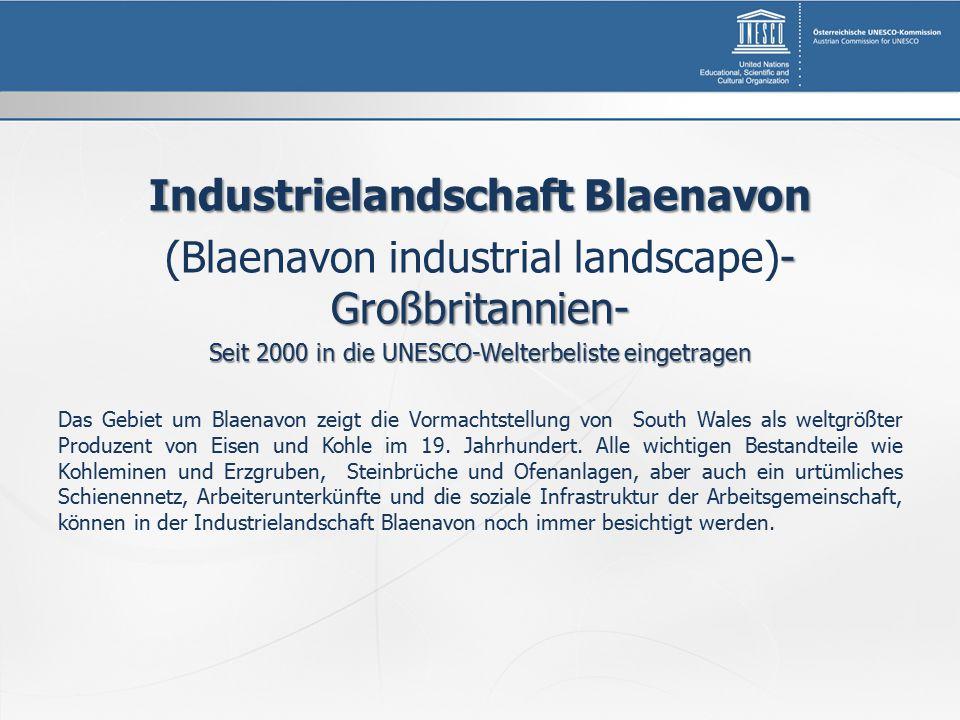 Industrielandschaft Blaenavon - Großbritannien- (Blaenavon industrial landscape)- Großbritannien- Seit 2000 in die UNESCO-Welterbeliste eingetragen Das Gebiet um Blaenavon zeigt die Vormachtstellung von South Wales als weltgrößter Produzent von Eisen und Kohle im 19.