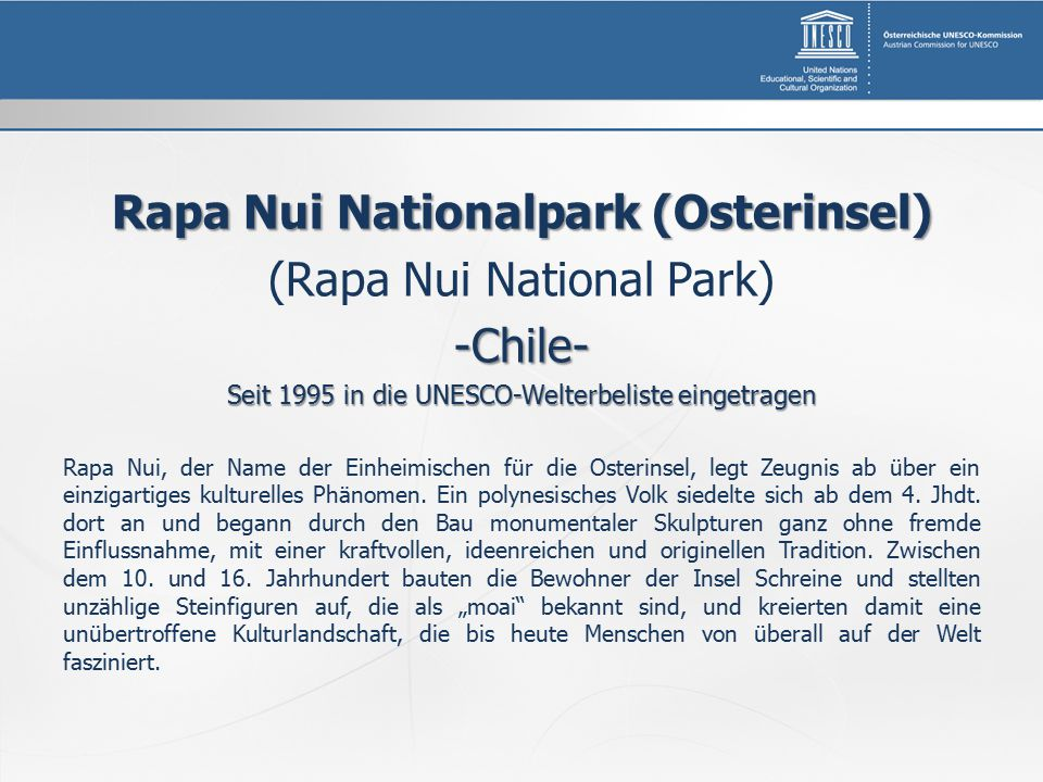 Rapa Nui Nationalpark (Osterinsel) (Rapa Nui National Park)-Chile- Seit 1995 in die UNESCO-Welterbeliste eingetragen Rapa Nui, der Name der Einheimisc