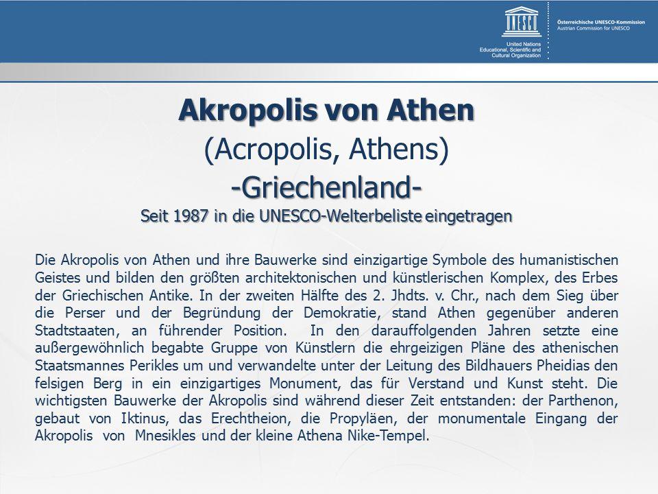 Akropolis von Athen (Acropolis, Athens)-Griechenland- Seit 1987 in die UNESCO-Welterbeliste eingetragen Die Akropolis von Athen und ihre Bauwerke sind einzigartige Symbole des humanistischen Geistes und bilden den größten architektonischen und künstlerischen Komplex, des Erbes der Griechischen Antike.