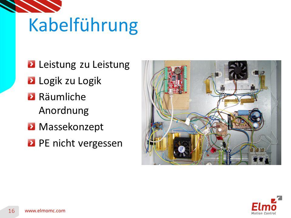 16 Kabelführung Leistung zu Leistung Logik zu Logik Räumliche Anordnung Massekonzept PE nicht vergessen