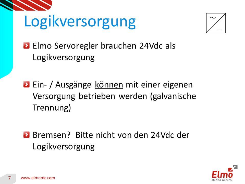 7 Logikversorgung Elmo Servoregler brauchen 24Vdc als Logikversorgung Ein- / Ausgänge können mit einer eigenen Versorgung betrieben werden (galvanische Trennung) Bremsen.