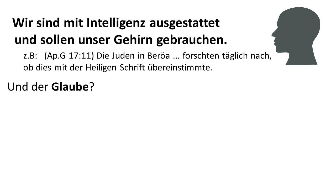 Wir sind mit Intelligenz ausgestattet Und der Glaube.