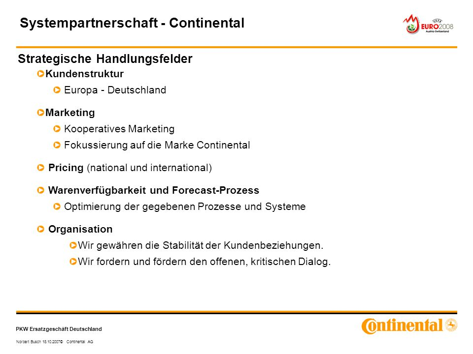 PKW Ersatzgeschäft Deutschland Norbert Busch 18.10.2007© Continental AG Kundenstruktur Europa - Deutschland Marketing Kooperatives Marketing Fokussier
