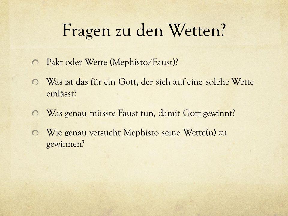 Fragen zu den Wetten.Pakt oder Wette (Mephisto/Faust).