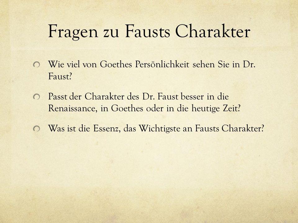 Fragen zu Fausts Charakter Wie viel von Goethes Persönlichkeit sehen Sie in Dr.