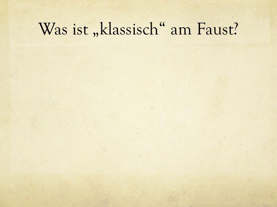 """Was ist """"klassisch am Faust?"""