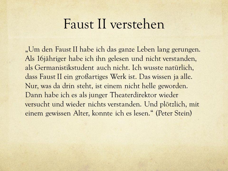 """Faust II verstehen """"Um den Faust II habe ich das ganze Leben lang gerungen."""