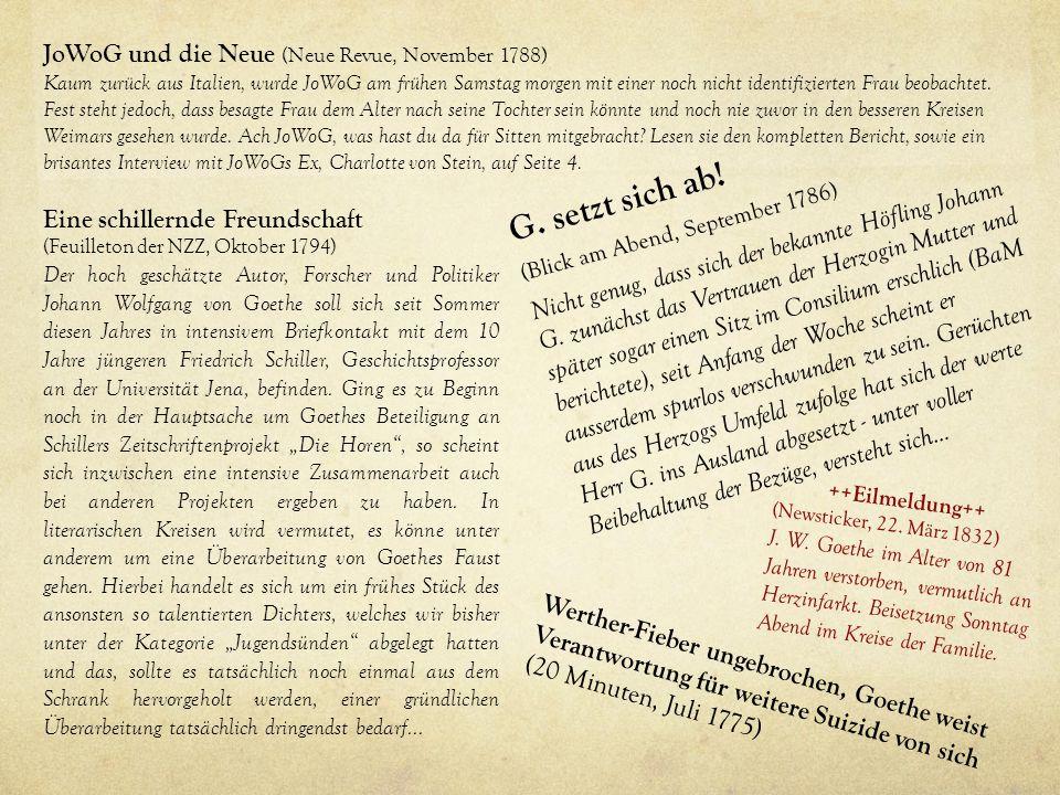 JoWoG und die Neue (Neue Revue, November 1788) Kaum zurück aus Italien, wurde JoWoG am frühen Samstag morgen mit einer noch nicht identifizierten Frau beobachtet.