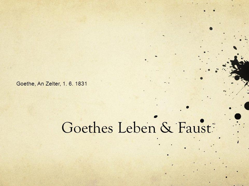 Goethes Leben & Faust Goethe, An Zelter, 1. 6. 1831