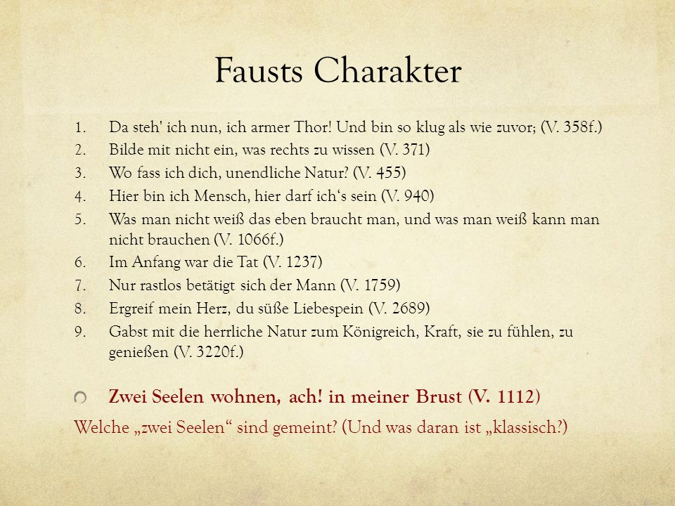 Fausts Charakter 1.Da steh ich nun, ich armer Thor.