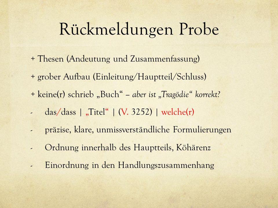 """Rückmeldungen Probe + Thesen (Andeutung und Zusammenfassung) + grober Aufbau (Einleitung/Hauptteil/Schluss) + keine(r) schrieb """"Buch – aber ist """"Tragödie korrekt."""