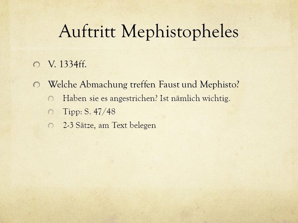 Auftritt Mephistopheles V.1334ff. Welche Abmachung treffen Faust und Mephisto.