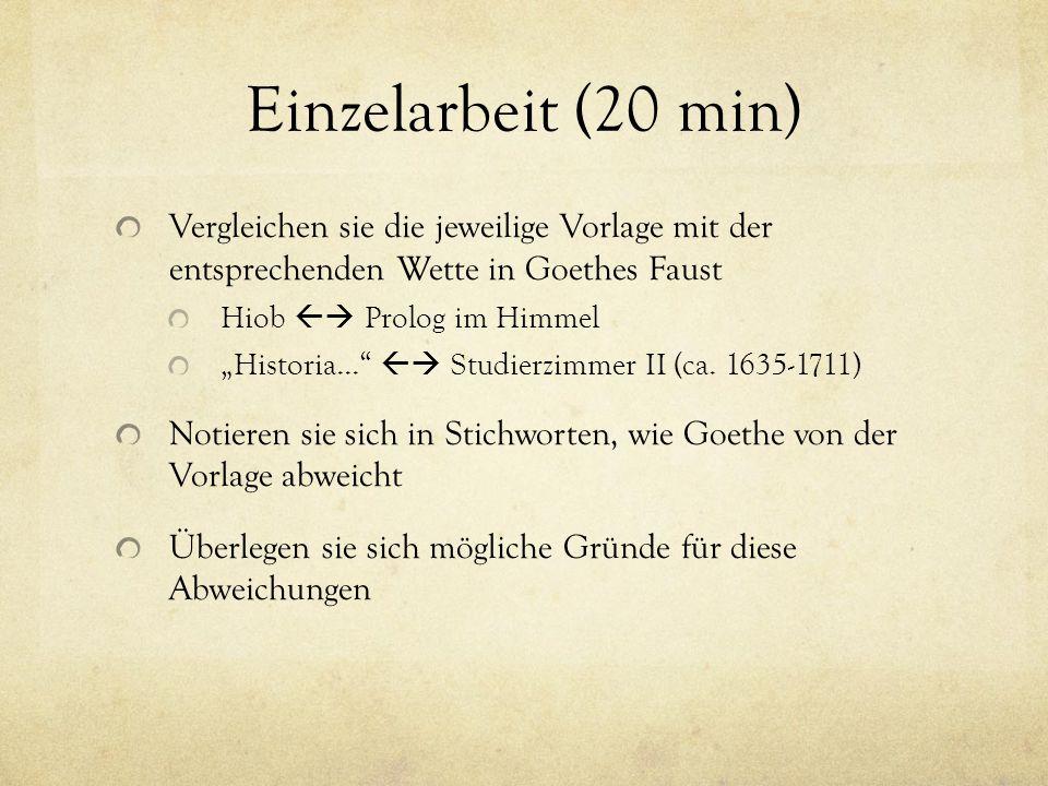"""Einzelarbeit (20 min) Vergleichen sie die jeweilige Vorlage mit der entsprechenden Wette in Goethes Faust Hiob  Prolog im Himmel """"Historia...  Studierzimmer II (ca."""