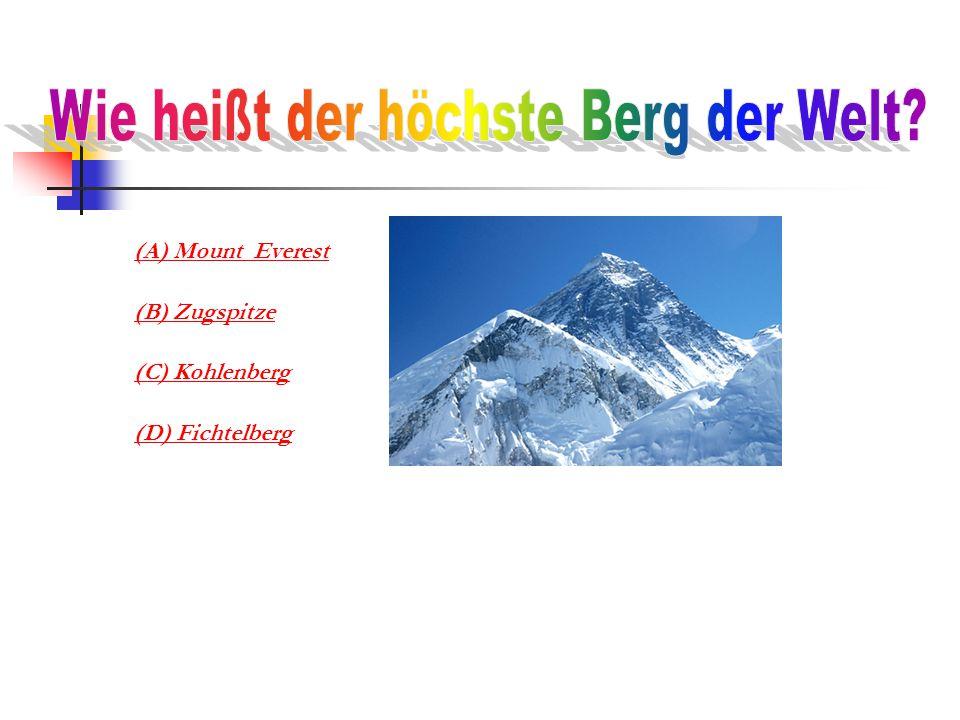 (A) Mount Everest (B) Zugspitze (C) Kohlenberg (D) Fichtelberg