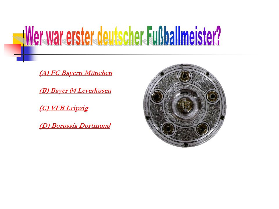 (A) FC Bayern München (B) Bayer 04 Leverkusen (C) VFB Leipzig (D) Borussia Dortmund