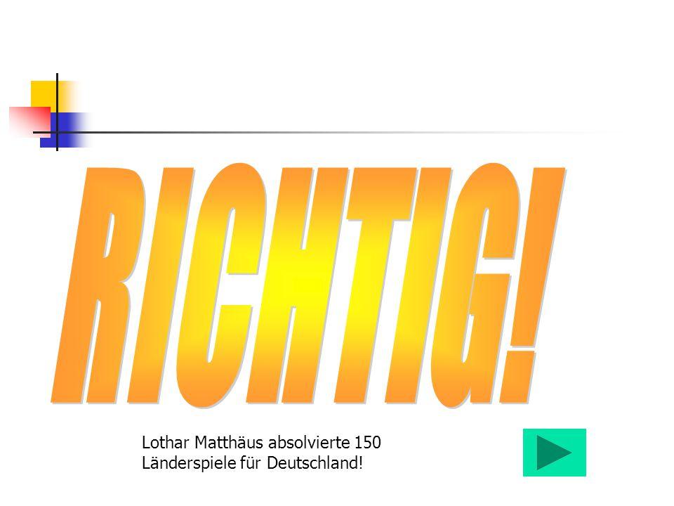 Lothar Matthäus absolvierte 150 Länderspiele für Deutschland!