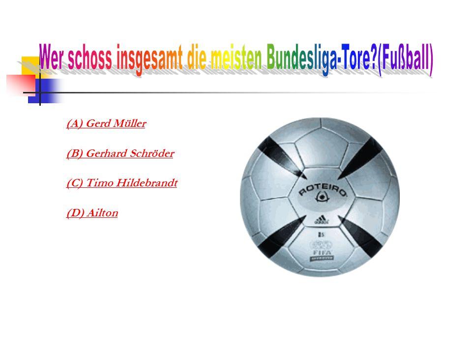 (A) Gerd Müller (B) Gerhard Schröder (C) Timo Hildebrandt (D) Ailton