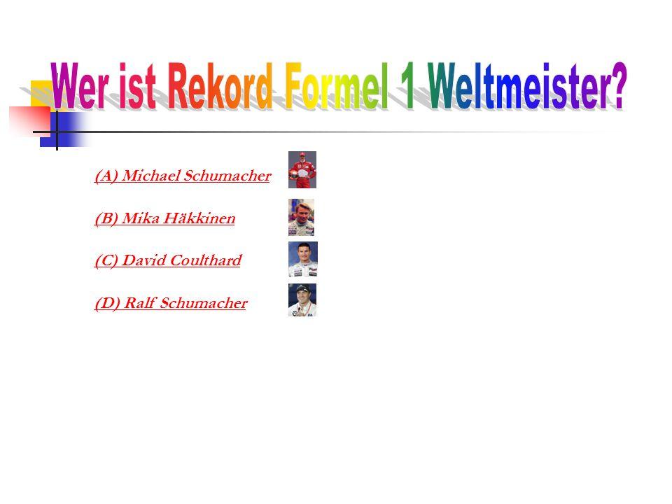 (A) Michael Schumacher (B) Mika Häkkinen (C) David Coulthard (D) Ralf Schumacher