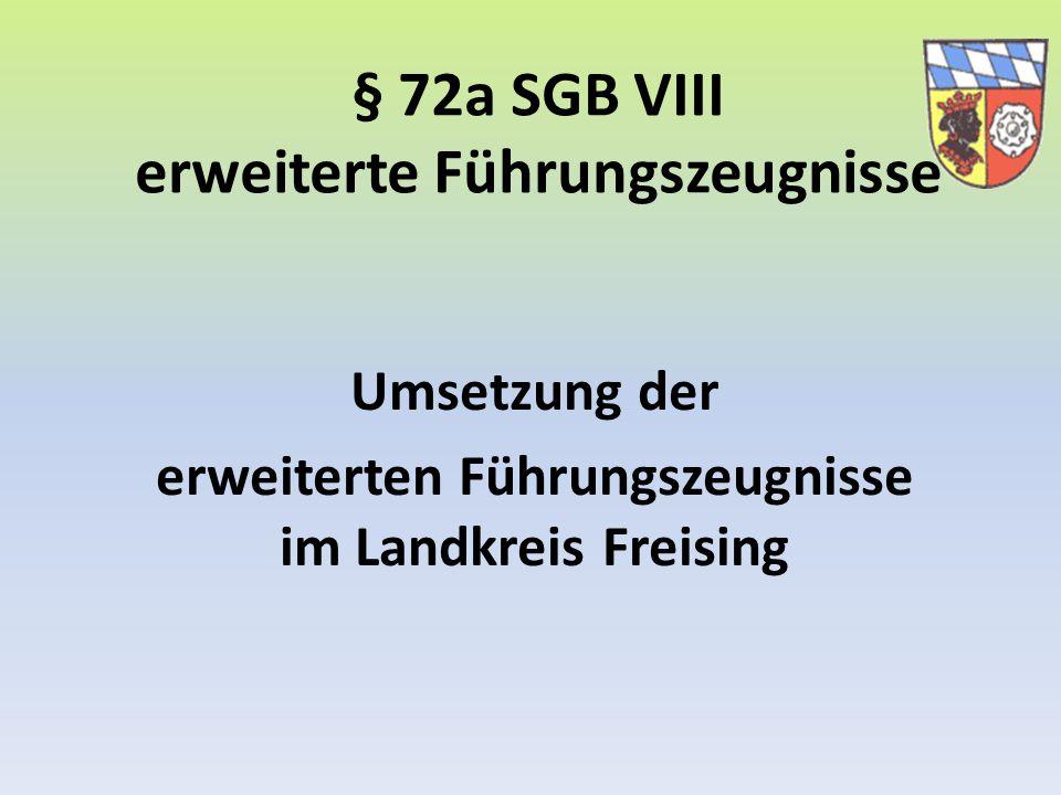 § 72a SGB VIII erweiterte Führungszeugnisse Umsetzung der erweiterten Führungszeugnisse im Landkreis Freising
