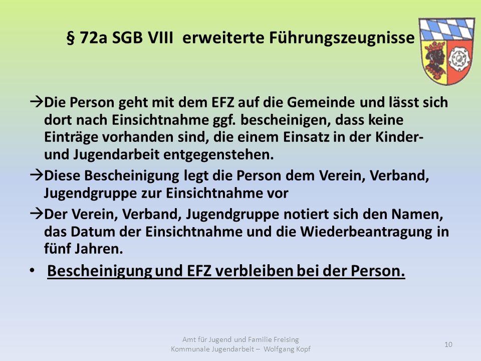§ 72a SGB VIII erweiterte Führungszeugnisse  Die Person geht mit dem EFZ auf die Gemeinde und lässt sich dort nach Einsichtnahme ggf. bescheinigen, d