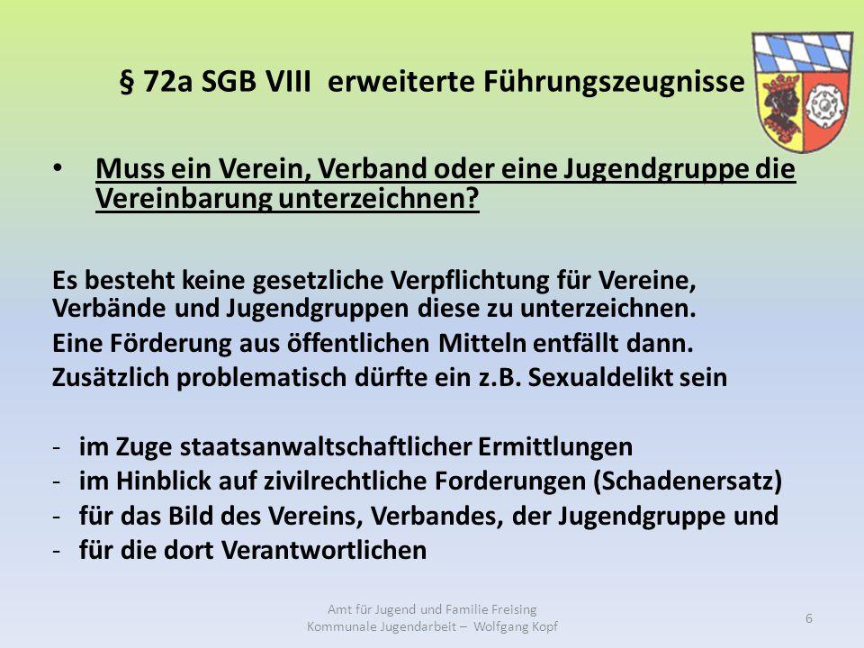 § 72a SGB VIII erweiterte Führungszeugnisse Muss ein Verein, Verband oder eine Jugendgruppe die Vereinbarung unterzeichnen.