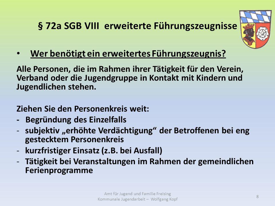 § 72a SGB VIII erweiterte Führungszeugnisse Wer benötigt ein erweitertes Führungszeugnis? Alle Personen, die im Rahmen ihrer Tätigkeit für den Verein,