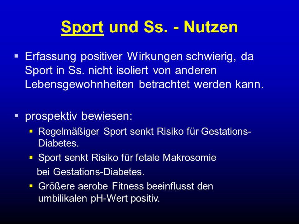 Sport und Ss. - Nutzen  Erfassung positiver Wirkungen schwierig, da Sport in Ss. nicht isoliert von anderen Lebensgewohnheiten betrachtet werden kann