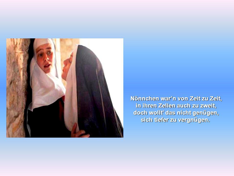 """Da hat die Nonne erst bedacht, was sie im Leben falsch gemacht, sie stellte die Prognose: """"Ich brauch' ne stärkere Dose !"""
