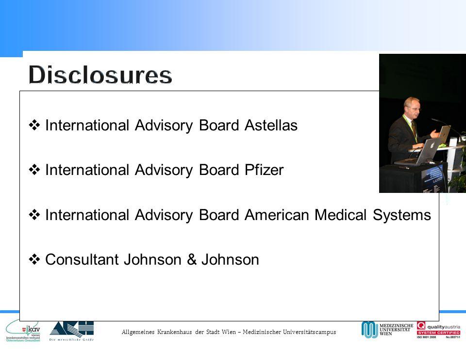 Allgemeines Krankenhaus der Stadt Wien – Medizinischer Universitätscampus  International Advisory Board Astellas  International Advisory Board Pfizer  International Advisory Board American Medical Systems  Consultant Johnson & Johnson