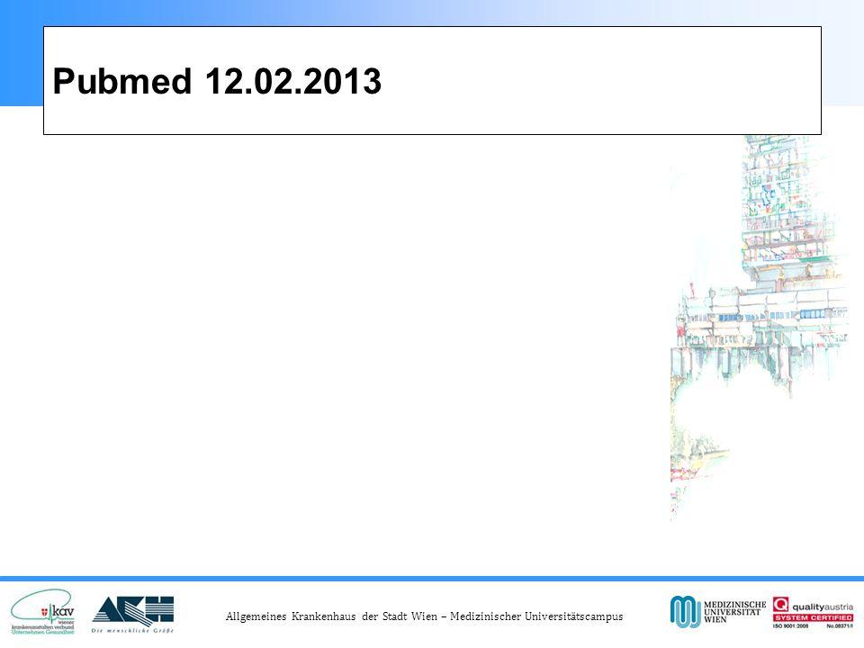 Allgemeines Krankenhaus der Stadt Wien – Medizinischer Universitätscampus Pubmed 12.02.2013 1 0 ' 7 2 2 a n t i a g i n g O R b e t t e r a g i n g L e t z t e 5 J a h r e, S t i c h w o r t i m A b s t r a c t : 2 ' 3 8 8 A r t i k e l 2 3 3 ( a g e r e l a t e d ) O R ( a g e - r e l a t e d ) O R ( a g e i n g ) ) A N D ( u r o g y n * O R p e l v i c f l o o r O R p e l v i c o r g a n p r o l a p s e L e t z t e 5 J a h r e : 1 1 0 A r t i k e l 1 8 a g e r e l a t e d A N D ( p e l v i c o r g a n p r o l a p s e O R p e l v i c f l o o r O R u r o g y n * ) 1 5 a n t i a g i n g O R b e t t e r a g i n g ) A N D ( u r o g y n * O R p e l v i c f l o o r O R p e l v i c o r g a n p r o l a p s e 1 1 ( p r e v e n t i o n A N D a g i n g ) A N D ( p e l v i c o r g a n p r o l a p s e O R p e l v i c f l o o r )