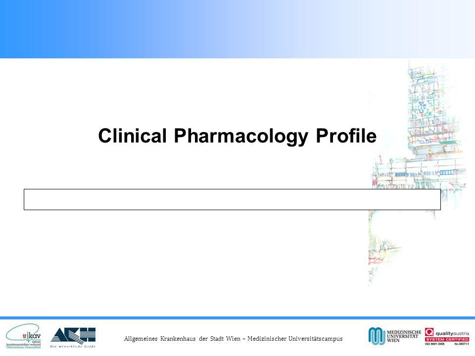 Allgemeines Krankenhaus der Stadt Wien – Medizinischer Universitätscampus Clinical Pharmacology Profile