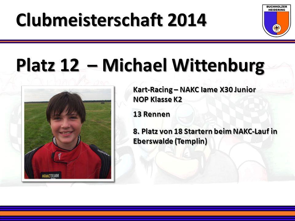 Platz 12 – Michael Wittenburg Clubmeisterschaft 2014 Kart-Racing – NAKC Iame X30 Junior NOP Klasse K2 13 Rennen 8. Platz von 18 Startern beim NAKC-Lau