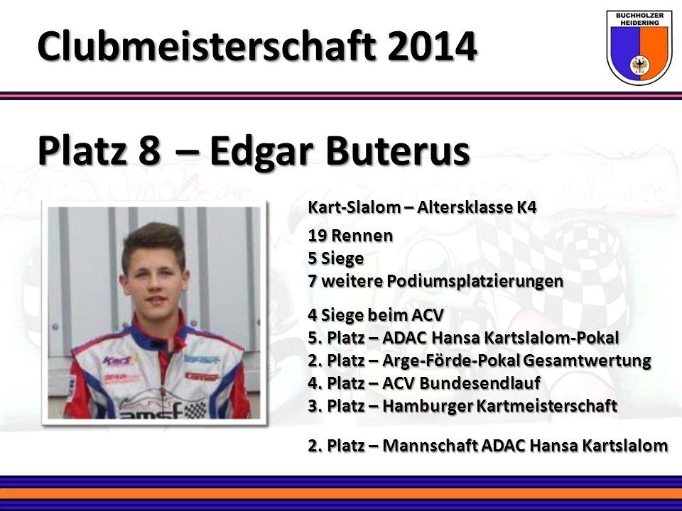 Platz 8 – Edgar Buterus Clubmeisterschaft 2014 Kart-Slalom – Altersklasse K4 19 Rennen 5 Siege 7 weitere Podiumsplatzierungen 4 Siege beim ACV 5. Plat