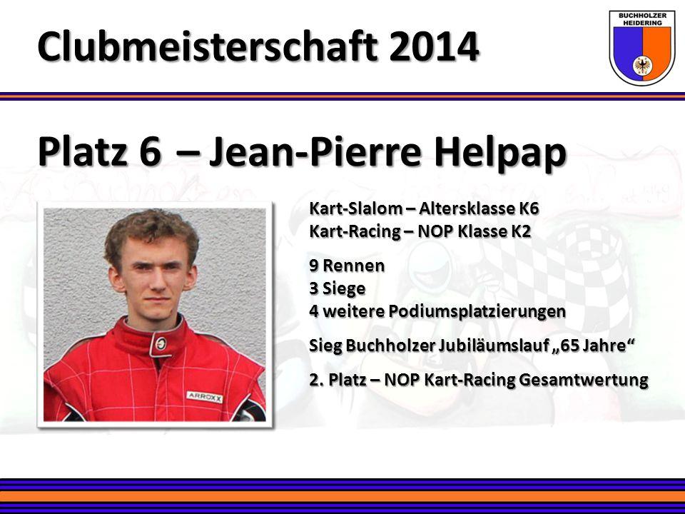 Platz 6 – Jean-Pierre Helpap Clubmeisterschaft 2014 Kart-Slalom – Altersklasse K6 Kart-Racing – NOP Klasse K2 9 Rennen 3 Siege 4 weitere Podiumsplatzi